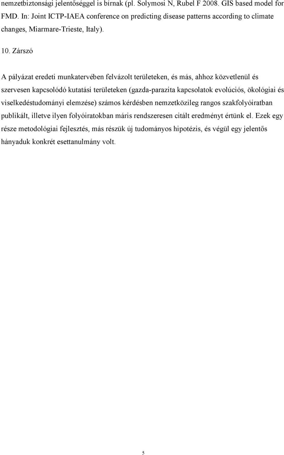 humán papillomavírushoz kapcsolódó kutatás)