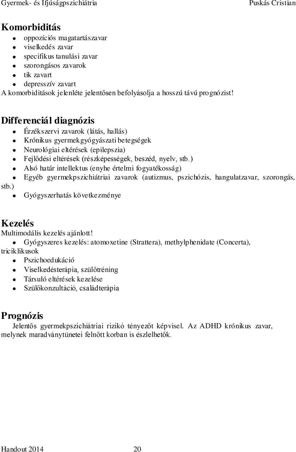 légzési papillomatosis előfordulása)